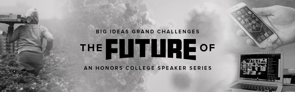 Text saying Big Ideas, Grand Challenges, An Honors College Speaker Series, The Future of Pandemics. In the background is a COVID-19 virus under magnification.